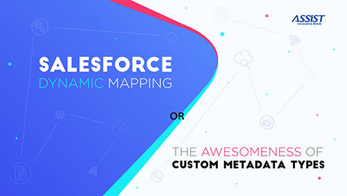 Salesforce dynamic mapping and the awesomeness of Custom