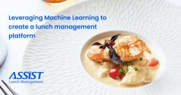 ASSIST Lunch Management Platform