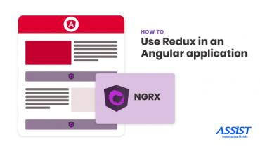 How to use Redux in an Angular application - ASSIST Software - promoted image
